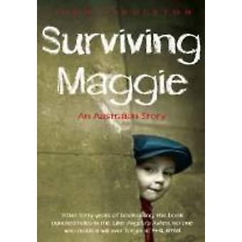 Surviving Maggie - An Australian Story by John Fingleton - 97807322935