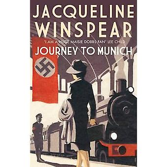 Journey to Munich by Jacqueline Winspear - 9780749020163 Book