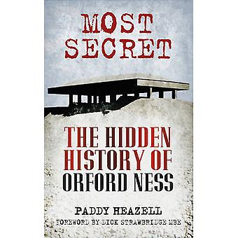 Most Secret - The Hidden History of Orford Ness (3rd Revised edition)