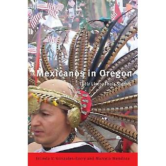 Mexicanos in Oregon - Their Stories - Their Lives by Erlinda Gonzales-