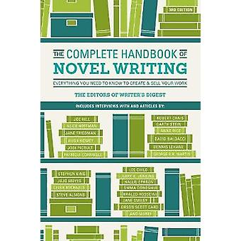 The Complete Handbook of Novel Writing - Everything You Need to Know t