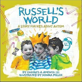 Russells Welt - eine Geschichte für Kinder über Autismus durch Charles A. Amenta-