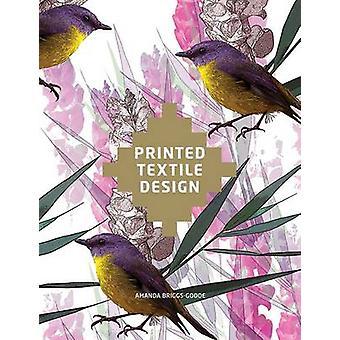 Printed Textile Design by Amanda Briggs-Goode - 9781780671185 Book
