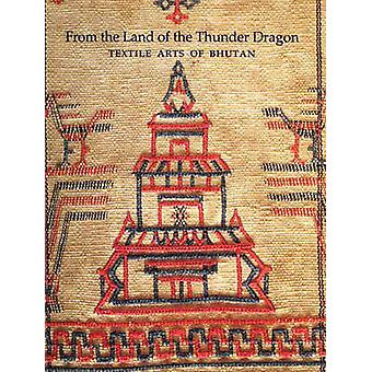 From the Land of the Thunder Dragon - Textile Arts of Bhutan (2nd edit