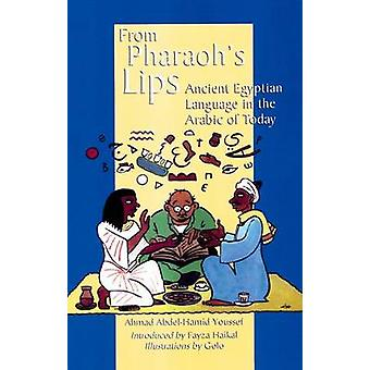 From Pharaoh's Lips - Survivals from the Ancient Egyptian Language in