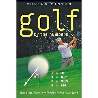Golf by the Numbers - How Stats - Math - and Physics Affect Your Game