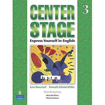 Centre de la scène: Student Book BK. 3: exprimez-vous en anglais