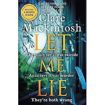 Låt mig lögn: Den nummer ett Sunday Times Bestseller