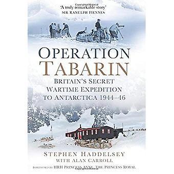 Operation Tabarin: Großbritanniens geheime Kriegs Expedition in die Antarktis 1944-46