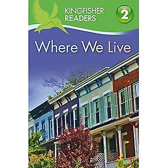 Kingfisher Readers: Where We Live (Level 2: Beginning to Read Alone) (Kingfisher Readers Level 2)