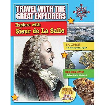 Explore with Sieur de La Salle (Travel with the Great Explorers)