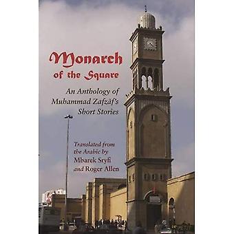 Monarch des Platzes: An Anthology of Muhammad Zafzaf Kurzgeschichten (Nahost-Literatur in Übersetzung)