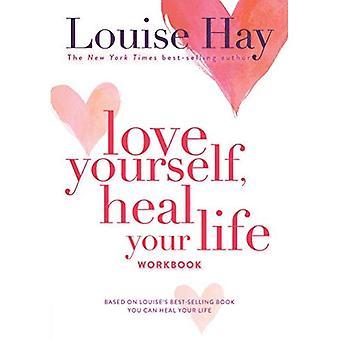 Hou van jezelf, genezen van uw leven werkmap (Insight Guide)