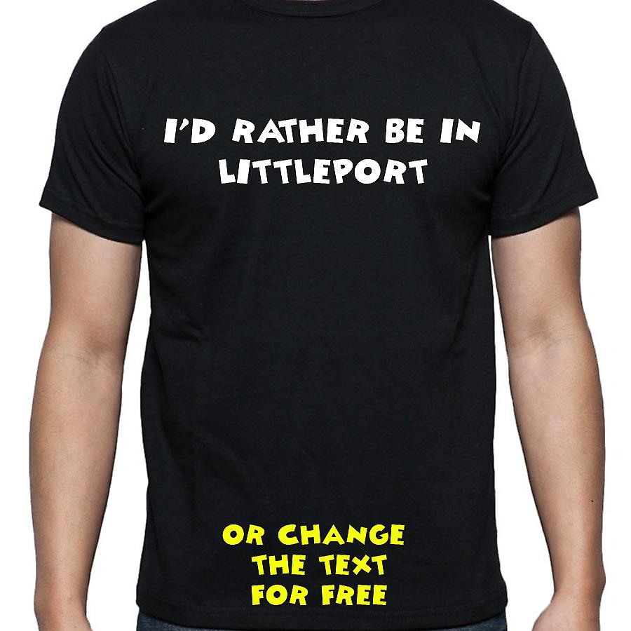 I'd Rather Be In Littleport Black Hand Printed T shirt