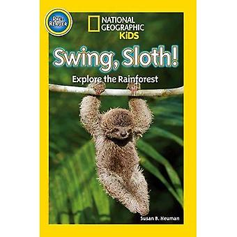 Swing Sloth (Pre-reader) (National Geographic Kids Readers (Pre-reader))