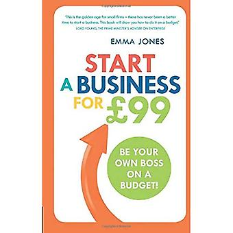 Start a Business for �99: Be Your Own Boss on a Budget