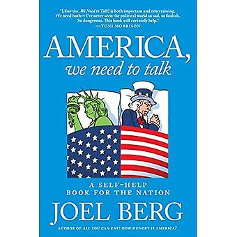America, We Need To Talk: A Self Help Book for the Nation