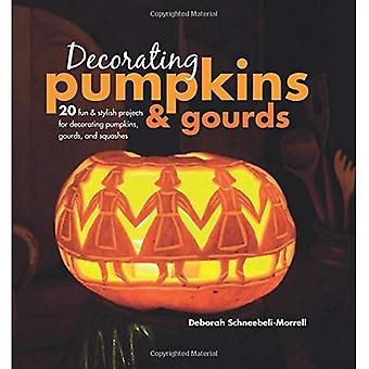 Decorating Pumpkins & Gourds: 20 Fun & Stylish Projects for Decorating Pumpkins, Gourds, and Squashes