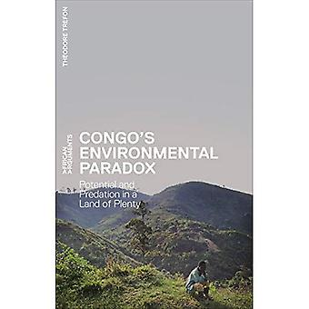 Congo's Environmental Paradox: Potential and Predation in a Land of Plenty (African Arguments)