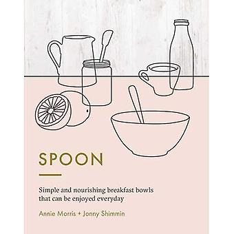 Spoon: Simple and nourishing breakfast bowls that can be enjoyed any time of day