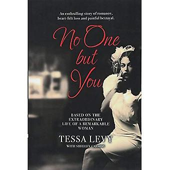 No One But You: Based on the extraordinary life of a remarkable woman
