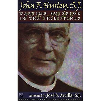 John F. Hurley, S.J.: Während des Krieges Superior auf den Philippinen