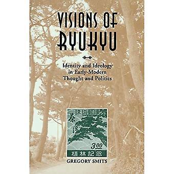 Visionen von Ryukyu: Identität und Ideologie im frühen modernen Gedanken und Politik