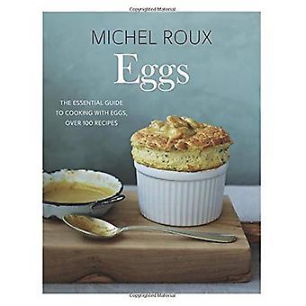 Eieren: De onmisbare gids om te koken met eieren, meer dan 120 recepten