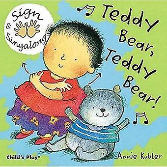 Teddy Bear, Teddy Bear!: BSL (Sign & Singalong)