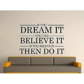 Dream It Believe It Do It Wall Art Sticker - Black