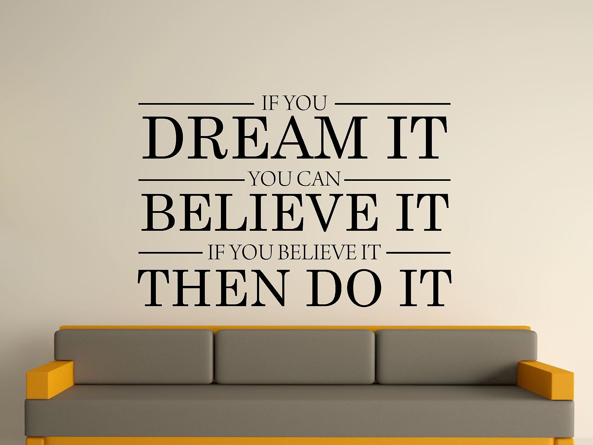 Dream It Believe It Do It Wall Art autocollants - Noir