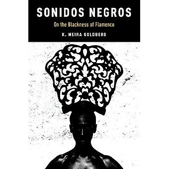 Sonidos Negros - On the Blackness of Flamenco by Sonidos Negros - On th