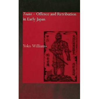 Tsumi  Offence and Retribution in Early Japan by Williams & Yoko