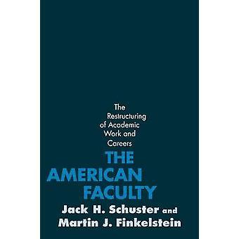 Amerikanske fakultetet restrukturering av faglig arbeid og karriere av Schuster & Jack H.