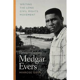 Erinnerung an Medgar Evers Schreiben lange Civil Rights Movement von Gwin & Minrose