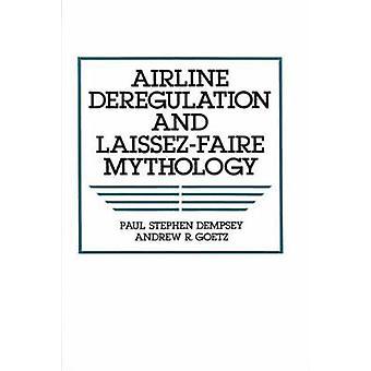 Déréglementation du transport aérien et la mythologie de LaissezFaire par Stephen Dempsey & Paul