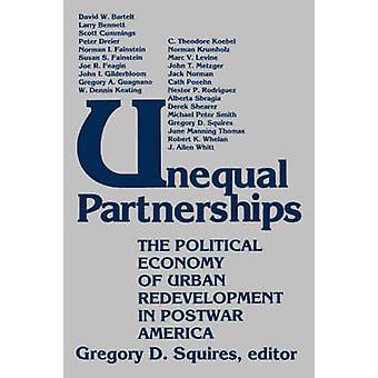 Parcerias desiguais economia política do Redevelopment urbano na América do pós-guerra por Squires & Gregory