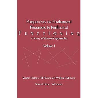 Perspectives on Fundamental Processes in Intellectual Functioning A Survey of Research Approaches by Soraci & Sal