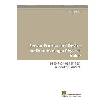 Sensor Process and Device for Determining a Physical Value by Sonksen & Julian