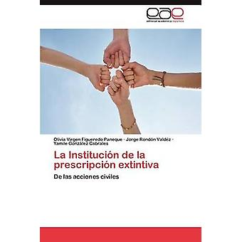 La Institucion de La Prescripcion Extintiva by Figueredo Paneque & Olivia Virgen