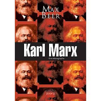 Karl Marx Eine Monographie by Beer & Max