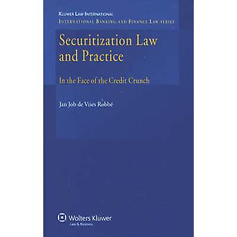 Securitization Law and Practice by JJ De Vries Robbe