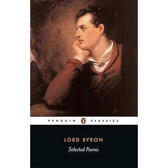 Selected Poems by Lord George Gordon Byron - Susan Wolfson - Peter Ma