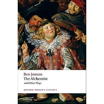 The Alchemist and Other Plays - Volpone - or the Fox; Epicene - or the