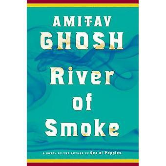 River of Smoke by Amitav Ghosh - 9780374174231 Book