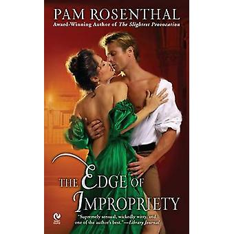The Edge of Impropriety by Pam Rosenthal - 9780451233509 Book