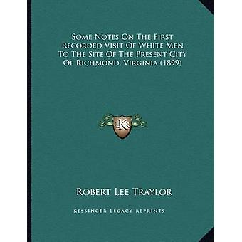 Some Notes on the First Recorded Visit of White Men to the Site of th