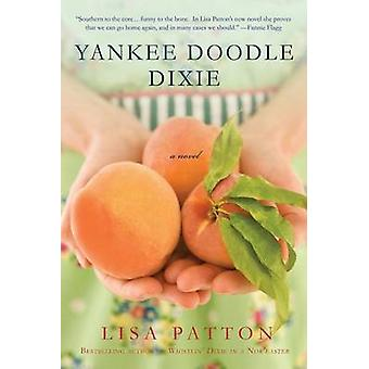 Yankee Doodle Dixie by Lisa Patton - 9781250007476 Book