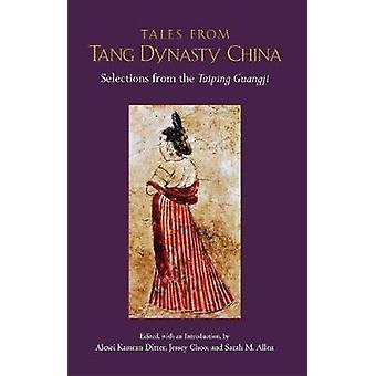 Tales from Tang Dynasty China - Selections from the Taiping Guangji by