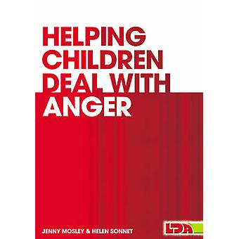 Helping Children Deal with Anger by Helen Sonnet - Jenny Mosely - 978
